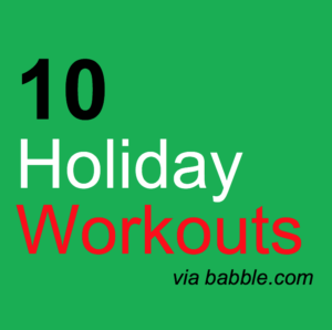 10 Holiday Workouts
