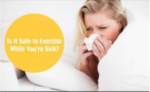How To Determine If You're Too Sick To Exercise