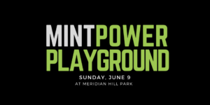 MINT's 3rd Annual Power Playground at Meridian Hill